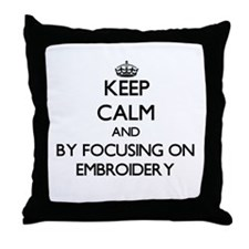 Keep calm by focusing on Embroidery Throw Pillow