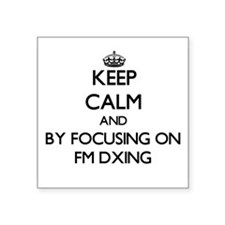 Keep calm by focusing on Fm Dxing Sticker
