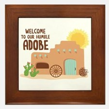 WELCOME TO OUR HUMBLE ADOBE Framed Tile