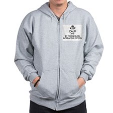 Keep calm by focusing on Interactive Fiction Zip Hoodie