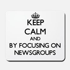 Keep calm by focusing on Newsgroups Mousepad