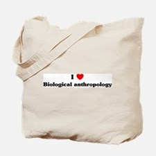 I Love Biological anthropolog Tote Bag