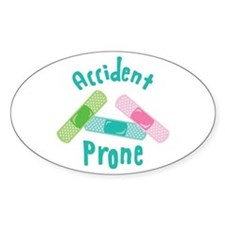 Accident Prone Decal
