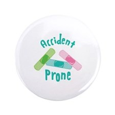"Accident Prone 3.5"" Button"