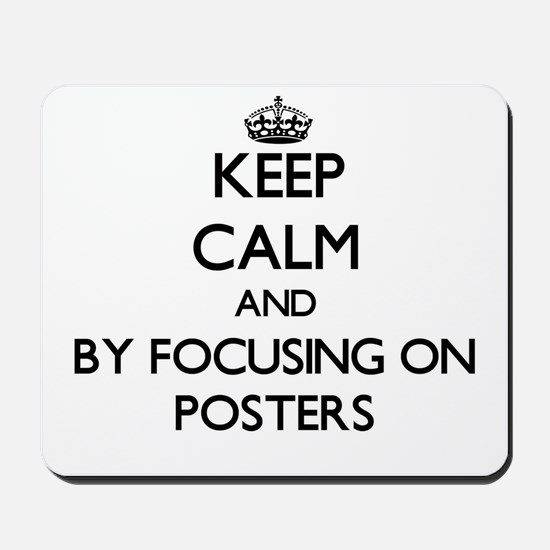 Keep calm by focusing on Posters Mousepad
