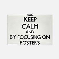 Keep calm by focusing on Posters Magnets