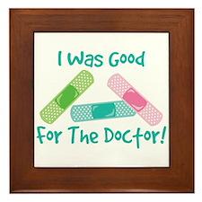 I Was Good For The Doctor! Framed Tile