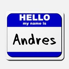 hello my name is andres  Mousepad