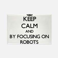 Keep calm by focusing on Robots Magnets