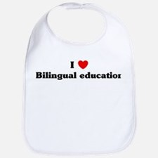 I Love Bilingual education Bib