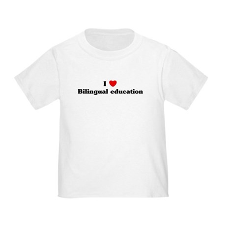 I Love Bilingual education Toddler T-Shirt