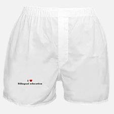 I Love Bilingual education Boxer Shorts