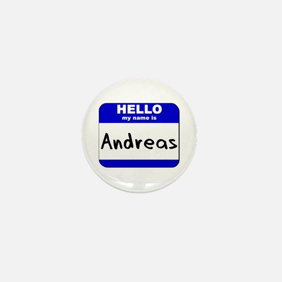 hello my name is andreas Mini Button