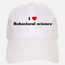 I Love Behavioral science Baseball Baseball Cap