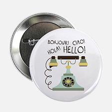 """Bonjour! Ciao! Hola! Hello! 2.25"""" Button"""