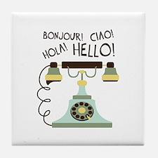 Bonjour! Ciao! Hola! Hello! Tile Coaster