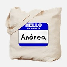 hello my name is andrea Tote Bag