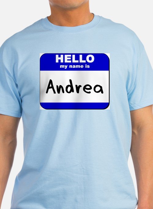 hello my name is andrea Shop for the perfect hello my name is andrea gift from our wide selection of designs, or create your own personalized gifts.