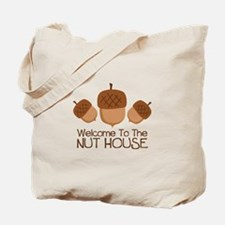 Welcome To The Nut House Tote Bag