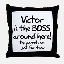 Victor is the Boss Throw Pillow