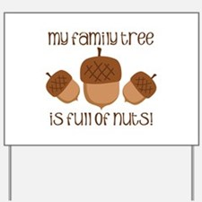 My Family Tree Is Full Of Nuts Yard Sign