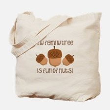 My Family Tree Is Full Of Nuts Tote Bag