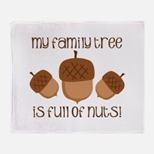 My Family Tree Is Full Of Nuts Throw Blanket