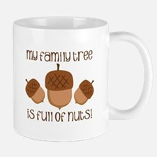 My Family Tree Is Full Of Nuts Mugs