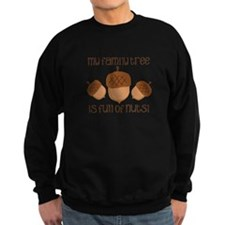 My Family Tree Is Full Of Nuts Sweatshirt