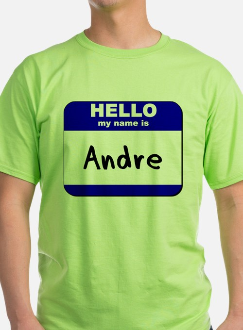 hello my name is andre T-Shirt