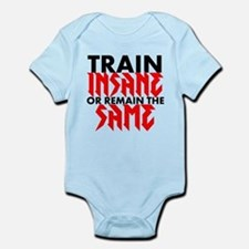 Train Insane Or Remain The Same Body Suit