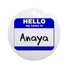 hello my name is anaya  Ornament (Round)