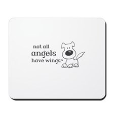 Not all angels have wings Mousepad