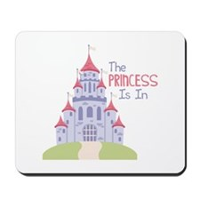 The Princess Is In Mousepad
