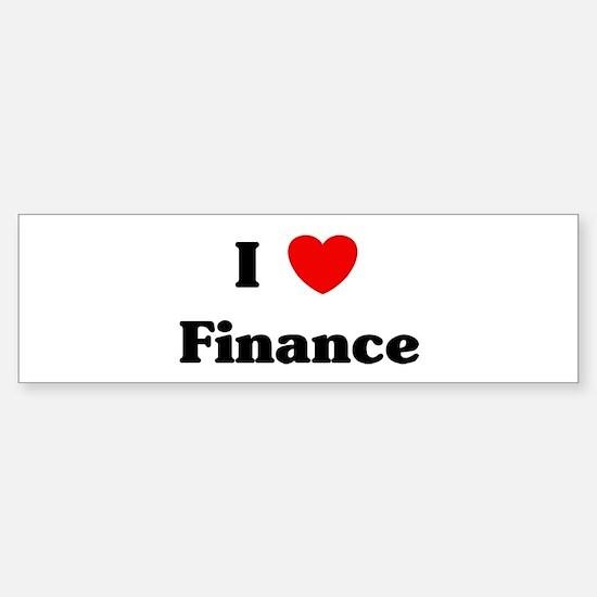 I Love Finance Bumper Bumper Bumper Sticker