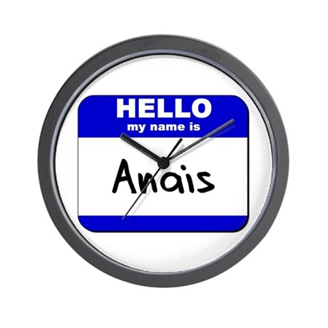 hello my name is anais Wall Clock