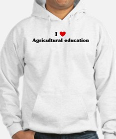I Love Agricultural education Hoodie