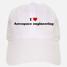 I Love Aerospace engineering Baseball Baseball Cap
