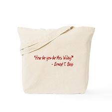 How do you do Mrs. Wiley? Tote Bag