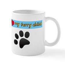 I love my furry child Mugs