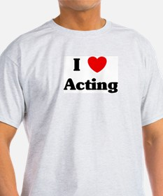 I Love Acting T-Shirt