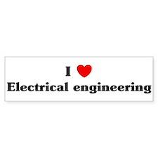 I Love Electrical engineering Bumper Bumper Sticker