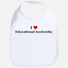 I Love Educational leadership Bib