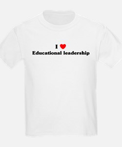 I Love Educational leadership T-Shirt