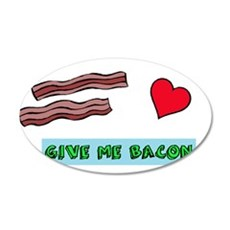 Give me bacon Wall Decal