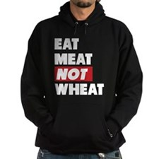 Eat Meat Not Wheat Hoodie
