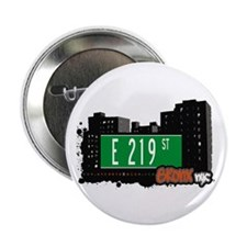 """E 219 St, Bronx, NYC 2.25"""" Button (10 pack)"""