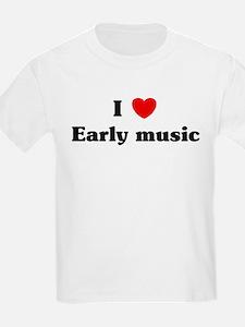 I Love Early music T-Shirt