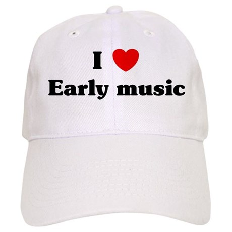 I Love Early music Cap
