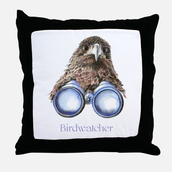 Birdwatcher Bird Watching You Humor Throw Pillow